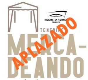 La institución Ferial de Tenerife, aplaza la acción comercial Tenerife Mercadeando. Covid-19